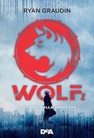 Risultati immagini per wolf 2 il giorno della vendetta