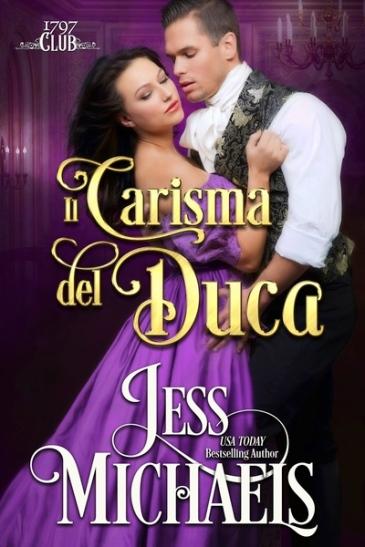 La biblioteca di Mary: Segnalazione - Il carisma del duca, Serie: Il Club  del 1797 - di Jess Michaels