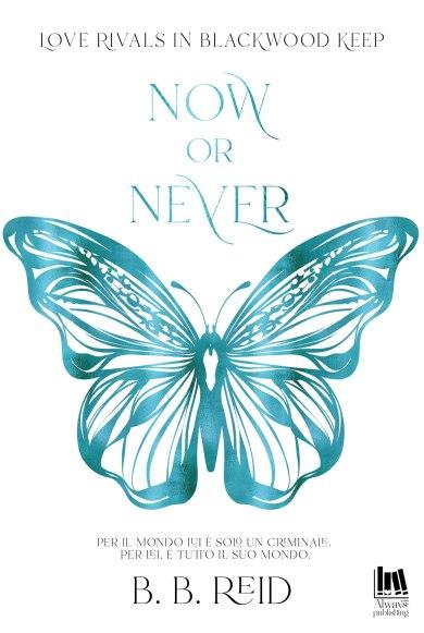 """LeggoAncoraDieciMinuti...: COVER REVEAL: """"Now or Never"""" di B.B. Reid"""